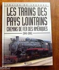 Trains de légende Ed. Atlas N°11 LE CHEMINS DE FER DES AMERIQUES (1840-2006)