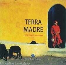 Terra madre. 1.600 food communities Slow Food 2007 Ed. Inglese