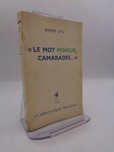 """André Stil : """"le mot mineur, camarades...""""  Dédicace manuscrite"""