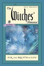 The Witches' Almanac, Issue 35 Spring 2016 - Spring 2017: Air: The Breath of Lif