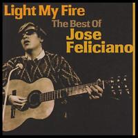 JOSE FELICIANO - LIGHT MY FIRE : THE BEST OF CD ~ 60's GREATEST HITS *NEW*