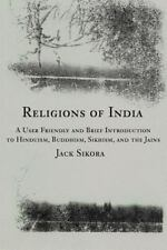 Religions of India: A User Friendly and Brief Introduction to Hinduism, Buddh...