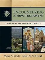 Encountering the New Testament: A Historical and Theological Survey ELWELL