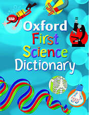 NEW OXFORD  FIRST SCIENCE DICTIONARY (newcover 9780199116447)