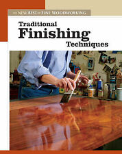 NEW Traditional Finishing Techniques: The New Best of Fine Woodworking