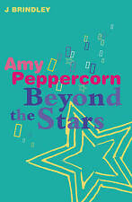 Amy Peppercorn: Beyond the Stars by John Brindley PB music teenagers love