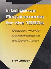 Intelligence Requirements for the 1990s Collection, Analysis Counterintelligence