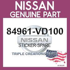 Genuine Nissan  OEM 84961-VD100 STICKER-SPARE 84961VD100