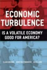 Economic Turbulence: Is a Volatile Economy Good for America? Brown, Clair, Halt