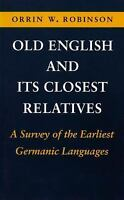 Old English and Its Closest Relatives: A Survey of the Earliest Germanic Langua