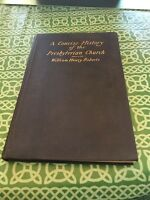 A Concise History Of The Presbyterian Church William Roberts 1917 1st Edition?