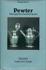 Pewter: Through Five Hundred Years (Christie's South Kensington collectors' guid
