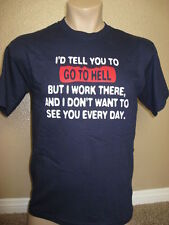Men's funny T-Shirt TELL YOU TO GO TO HELL - WORK THERE Mens Medium M Navy Blue