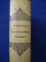 AZZI-DELOR-CAMUSSO-MANUALE DEL CACCIATORE ITALIANO-ARMI-CANI-SELVAGGINA-1887