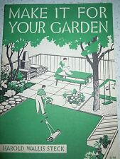 Make It For Your Garden By Harold Wallis Steck Booklet 1954