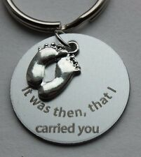 It was then that I carried you keychain.  Footprints in the sand, expecting mom