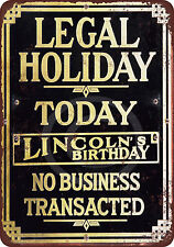 1920 Closed for Lincoln's Birthday Reproduction Metal Sign 8 x 12