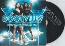 BOOTY LUV - Don't mess with my man CD SINGLE 5TR DUTCH CARDSLEEVE 2007 House