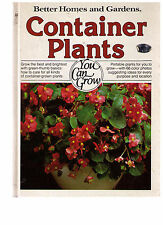 Better Homes & Gardens~CONTAINER PLANTS YOU CAN GROW