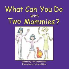 What Can You Do with Two Mommies? (Paperback or Softback)