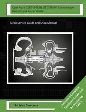 Opel Astra 755046-0001 GT1749MV Turbocharger Rebuild and Repair Guide : Turbo...
