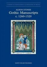 A Survey of Manuscripts Illuminated in France: Gothic Manuscripts 1260-1320 by Alison Stones (Hardback, 2006)