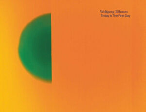 Wolfgang Tillmans. Today Is The First Day by Tillmans, Wolfgang