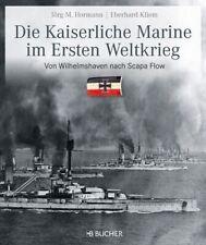 Die kaiserliche Marine im Ersten Weltkrieg von Jörg-Michael Hormann (2013, Gebundene Ausgabe)