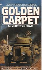 The Golden Carpet by Somerset de Chair (Iraq in WWII)