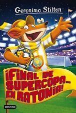 ¡Final de supercopa... En Ratonia! (Geronimo Stilton)