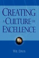 Creating a Culture of Excellence: Changing the World of Work One Person at a Tim