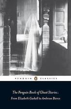 The Penguin Book of Ghost Stories: From Elizabeth Gaskell to Ambrose Bierce (Pen