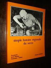 UNE SIMPLE HISTOIRE REGIONALE DU VERRE - J. Dubois 1984 - Fourmies Nord