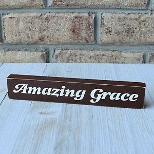 Amazing Grace Wooden Shelf Sitter Sign -  21 Colors to Choose from!