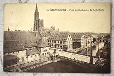 """CPA """" STRASBOURG - Pont du Corbeau et la Cathédrale"""