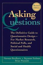 Asking Questions: The Definitive Guide to Questionnaire Design -- For Market R..