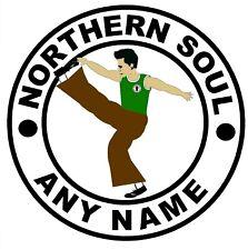 NORTHERN SOUL, PERSONALISED 4 U - FUN CAR / WINDOW / STICKER + 1 FREE / GIFTS