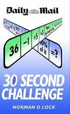 DAILY MAIL 30 SECOND CHALLENGE - PUZZLE BOOK - MATHS - NEW - NORMAN D LOCK