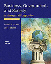 Business, Government and Society: A Managerial Perspective by George A. Steiner