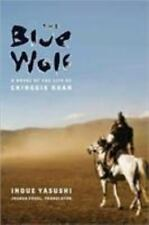 The Blue Wolf: A Novel of the Life of Chinggis Khan (Weatherhead Books on Asia..