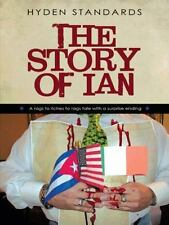 The Story of Ian : A Rags to Riches to Rags Tale with a Surprise Ending by...