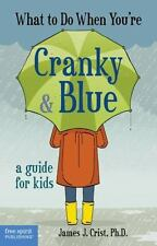 What to Do When You're Cranky & Blue: A Guide for Kids-ExLibrary
