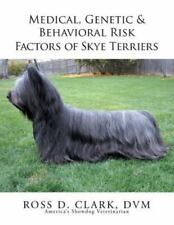 Medical, Genetic and Behavioral Risk Factors of Skye Terriers by Ross D.