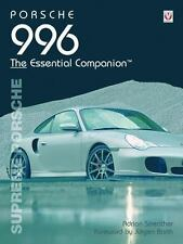 Porsche 996 The Essential Companion: Supreme Porsche