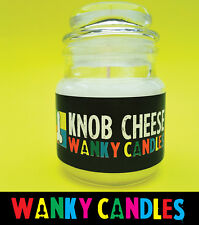 WANKY CANDLES Rude/ Funny/ Offensive/ Humour / Novelty  - Knob Cheese