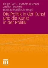 Die Politik in der Kunst und Die Kunst in der Politik : Für Klaus Von Beyme...