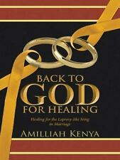 Back to God for Healing : Healing for the Leprosy-Like Sting in Marriage
