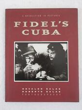 FIDEL'S CUBA Revolution in Pictures Osvaldo & Roberta Salas 1998