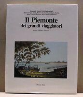 IL PIEMONTE DEI GRANDI VIAGGIATORI - F.Paloscia [libro, Edizioni Abete1991]