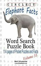 Circle It, Elephant Facts, Word Search, Puzzle Book by Mark Schumacher and...